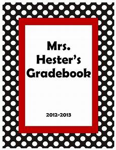 Gradebook Cover Mrs Hester S Classroom My Teacher Notebook