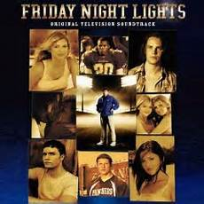 Friday Night Lights Original Movie Soundtrack Friday Night Lights Television Soundtrack Wikipedia