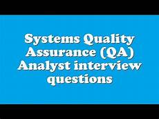 Qa Analyst Interview Questions Systems Quality Assurance Qa Analyst Interview Questions