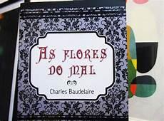 universo dos leitores as flores do mal de charles baudelaire