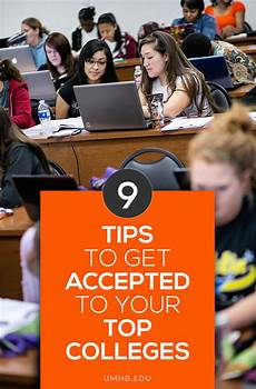 Getting Accepted To College 9 Tips To Get Accepted To Your Top Colleges Umhb Blog
