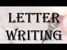 Letter Riting Letter Writing Type Of Letter Letter Format Youtube