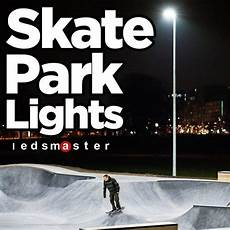 Skateparks With Lights Skate Park Lighting How To Light Indoor Amp Outdoor