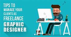 Freelance Graphics Tips To Manage Your Clients As Freelance Graphic Designer