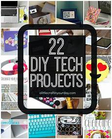 22 diy tech projects a craft in your day