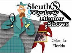 Sleuths Mystery Dinner Shows   Orlando, Florida   Insider