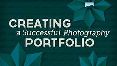 Creating A Portfolio Creating A Successful Photography Portfolio Fstoppers