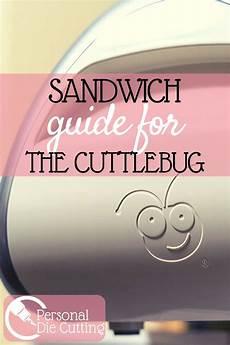 Cuttlebug Sandwich Chart Cuttlebug Sandwich Guide In 2020 Cricut Cuttlebug