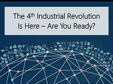 4th Industrial Revolution The 4th Industrial Revolution Is Here Are You Ready