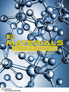 Material Science And Engineering Journal Of Materials Science And Engineering Open Access