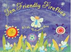 Ten Friendly Fireflies A Light Up Counting Book Ten Friendly Fireflies A Light Up Counting Book By
