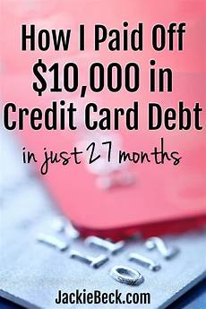 How To Pay Off Credit Card How To Pay Off 10 000 In Credit Card Debt In Two Years