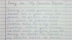 Essay On My Favourite Teacher Write An Essay On My Favourite Teacher The Best Teacher