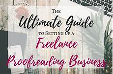 Freelance Proofreading The Ultimate Guide To Setting Up A Freelance Proofreading