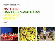Caribbean American Heritage Month Celebrate Caribbean American Heritage Month 2015