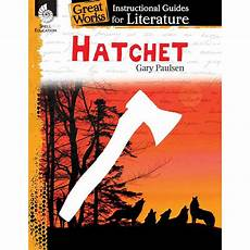 Hatchet Great Works Instructional Guides For Literature