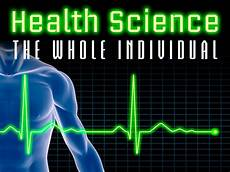 Health Science Health Sciences The Whole Individual Edynamic Learning