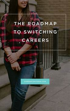 Switching Careers At 35 The Step By Step Guide To Switching Careers Switching