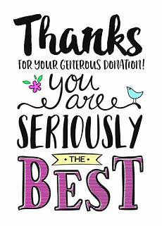 Thank You For Your Generous Donation Thanks For Your Generous Donation You Are Seriously The