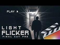 Final Cut Pro Light Effects The Best Light Flicker Effect Final Cut Pro X Youtube
