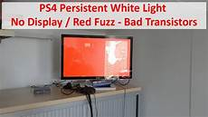 White Light On Ps4 But No Picture Ps4 Persistent White Light No Display Red Fuzz Repair