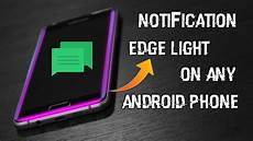Light Notification For Android Get New Notification Edge Light In Any Android Device No