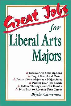 Liberal Arts Degree Jobs Great Jobs For Liberal Arts Majors Edition 1 By Blythe