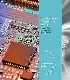 Advanced Digital Logic Design Using Verilog Digital Systems Design Using Verilog International