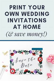 Print At Home Invitations Print Your Own Wedding Invitations At Home An Easy Guide
