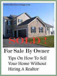 How To Sell Property By Owner How To Sell A Home By Owner No Realtor