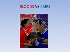 Bloods Vs Crips Bloods Vs Crips