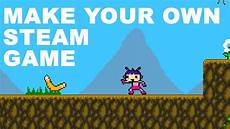 Make Your Own Presentation How To Make Your Own Steam Game Youtube