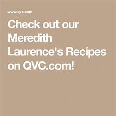 Meredith Laurence Air Fryer Cooking Chart Check Out Our Meredith Laurence S Recipes On Qvc Com