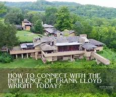 Frank Lloyd Wright Influences How To Connect With The Influence Of Frank Lloyd Wright