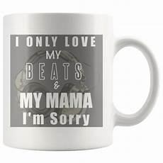 i only my beats my i m sorry mug audio swag