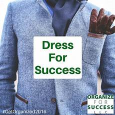 Dress For Success Tips Tips To Organize For Success Dress For Success