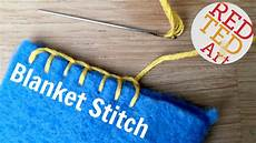 stitches blanket blanket stitch how to sewing embroidery