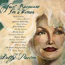 Allison Moorer Light Of A Clear Blue Morning Various Artists Just Because I M A Woman Songs Of Dolly
