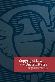 Copyright Law Us Copyright Law Of The United States U S Copyright Office