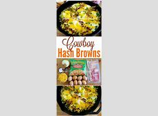 Cowboy Hash Brown Skillet   Recipe   Breakfast skillet