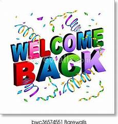 Welcome Back Poster Welcome Back Message Art Print Barewalls Posters