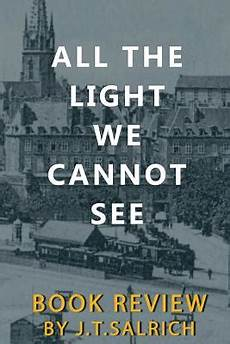 All The Light We Cannot See Characters Book Review All The Light We Cannot See Book By J T