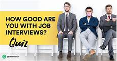 Job Interview Quiz Quiz How Good Are You With Job Interviews Grammarly