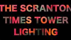 Scranton Times Tower Lighting 2018 2019 Scranton Times Building Tower Lighting Youtube