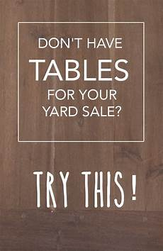 How To Make A For Sale Sign 10 Ingenious Ways To Have A Yard Sale Without Tables