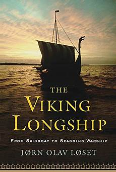 The Viking Longship From Skinboat To Seagoing Warship Pdf