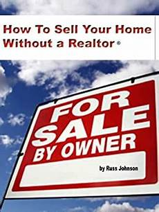 How To Sell Property By Owner Amazon Com How To Sell Your Home Without A Realtor Sale
