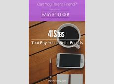 41 Sites That Pay You to Refer Friends (Earn up to $13,000