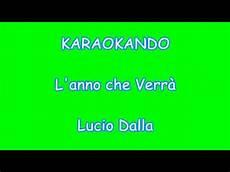 l anno verrà lucio dalla testo karaoke italiano l anno verr 224 lucio dalla testo