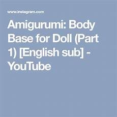 amigurumi base for doll part 1 sub